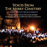 Voices from the Merry Cemetery