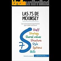 Las 7S de McKinsey: Las conexiones que hacen que todo funcione (Gestión y Marketing)