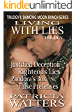 Living With Lies Trilogy: Prequel and Books 1-3 of the Dancing Moon Ranch series (clean and wholesome) (Dancing Moon…