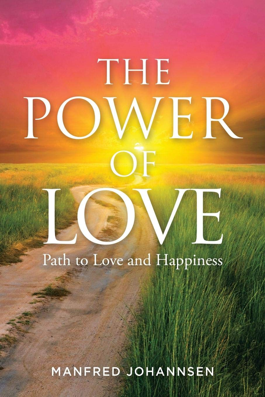 THE POWER OF LOVE Path to Love and Happiness