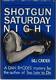 Shotgun Saturday Night: A Sheriff Dan Rhodes Mystery