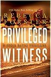 Privileged Witness: A Josie Bates Thriller (Volume 3)