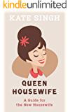 Queen Housewife: A Guide For The New Housewife