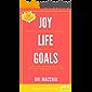 JOY Just Overcome Yourself Life Goals: O guia definitivo para você transformar seus sonhos em objetivos e tirá-los do papel