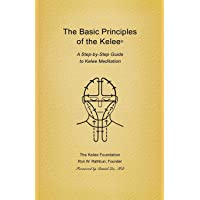Basic Principles of the Kelee (R): A Step-By-Step Guide to Kelee Meditation