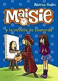 Maisie y la estrella de Leonardo (Literatura Infantil (6-11 Años) - Maisie)