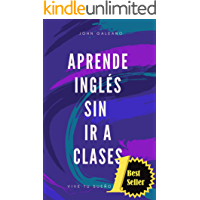 Aprende Inglés: Sin ir a classes (Aprende Ingles