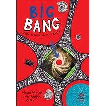 Big Bang. Como o Mundo Foi Criado