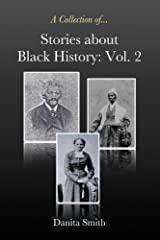Stories about Black History: Vol. 2 Kindle Edition