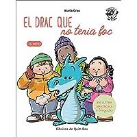 El Drac Que No Tenia Foc: En lletra de PAL i lletra lligada: Llibre infantil per aprendre a llegir en català: 4 (Plou i…