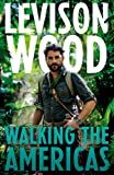 Walking the Americas: `A wildly entertaining account of his epic journey' Daily Mail