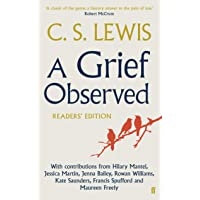 Lewis, C: Grief Observed Readers' Edition: With contributions from Hilary Mantel, Jessica Martin, Jenna Bailey, Rowan…