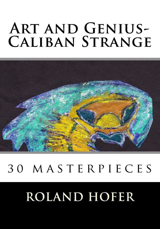 Art and Genius-Caliban Strange: 30 masterpieces pdf epub