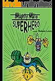 Mighty Mito Superhero