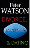 Divorce,Viagra and Dating