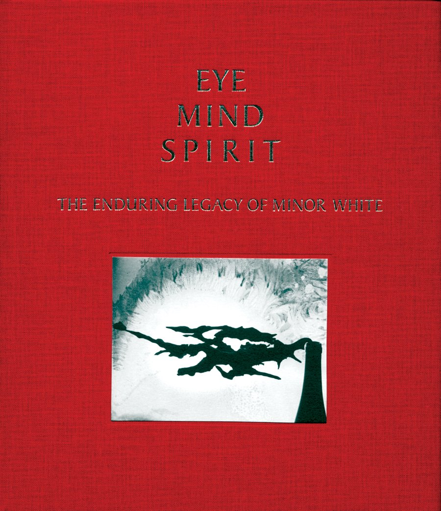 Read Online Eye Mind Spirit: The Enduring Legacy of Minor White pdf epub