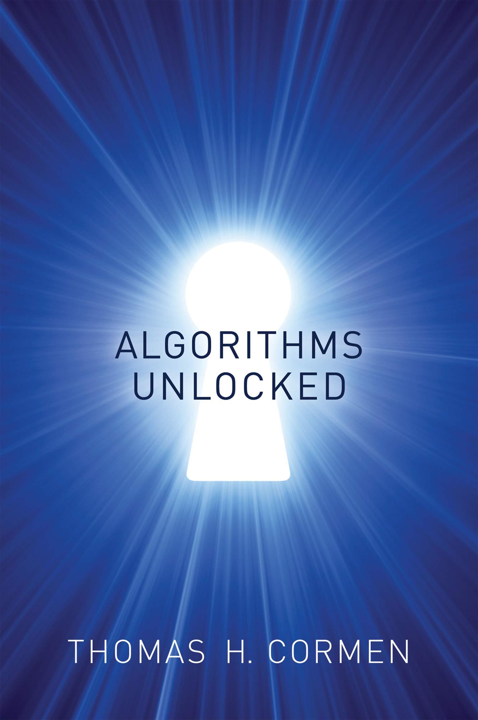 Algorithms Unlocked (The MIT Press): Cormen, Thomas H ...