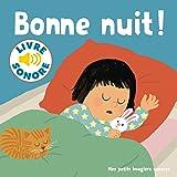 Bonne nuit!: 6 sons à écouter, 6 images à regarder
