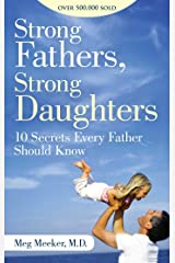 Strong Fathers, Strong Daughters: 10 Secrets Every Father Should Know Kindle Edition