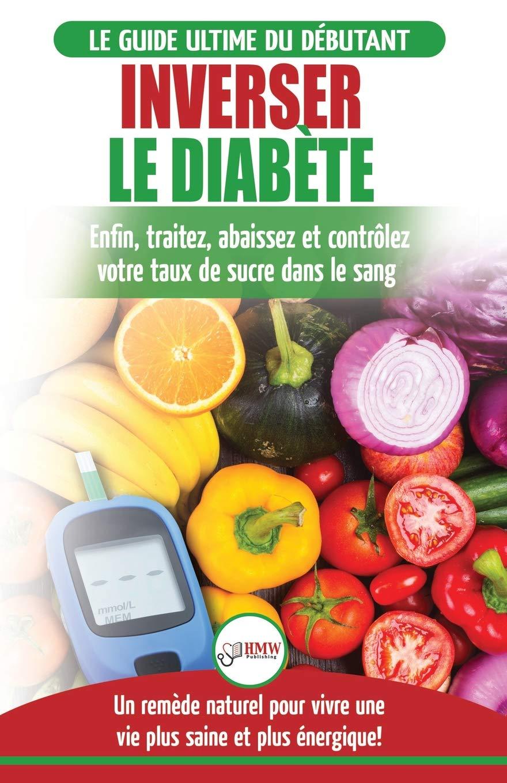 Inverser Le Diabete Guide D Alimentation Naturelle Pour Les