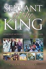 Servant of the King: Memoir of Modern Apostle Kemper Crabb Paperback