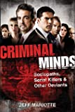 Criminal Minds: Sociopaths, Serial Killers, and Other Deviants
