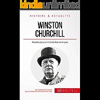 Winston Churchill: Résister pour un monde libre et en paix (Grandes Personnalités t. 11) (French Edition)