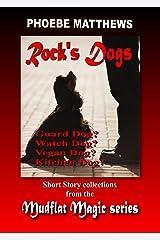 Rock's Dogs: Mudflat Magic Anthology Kindle Edition