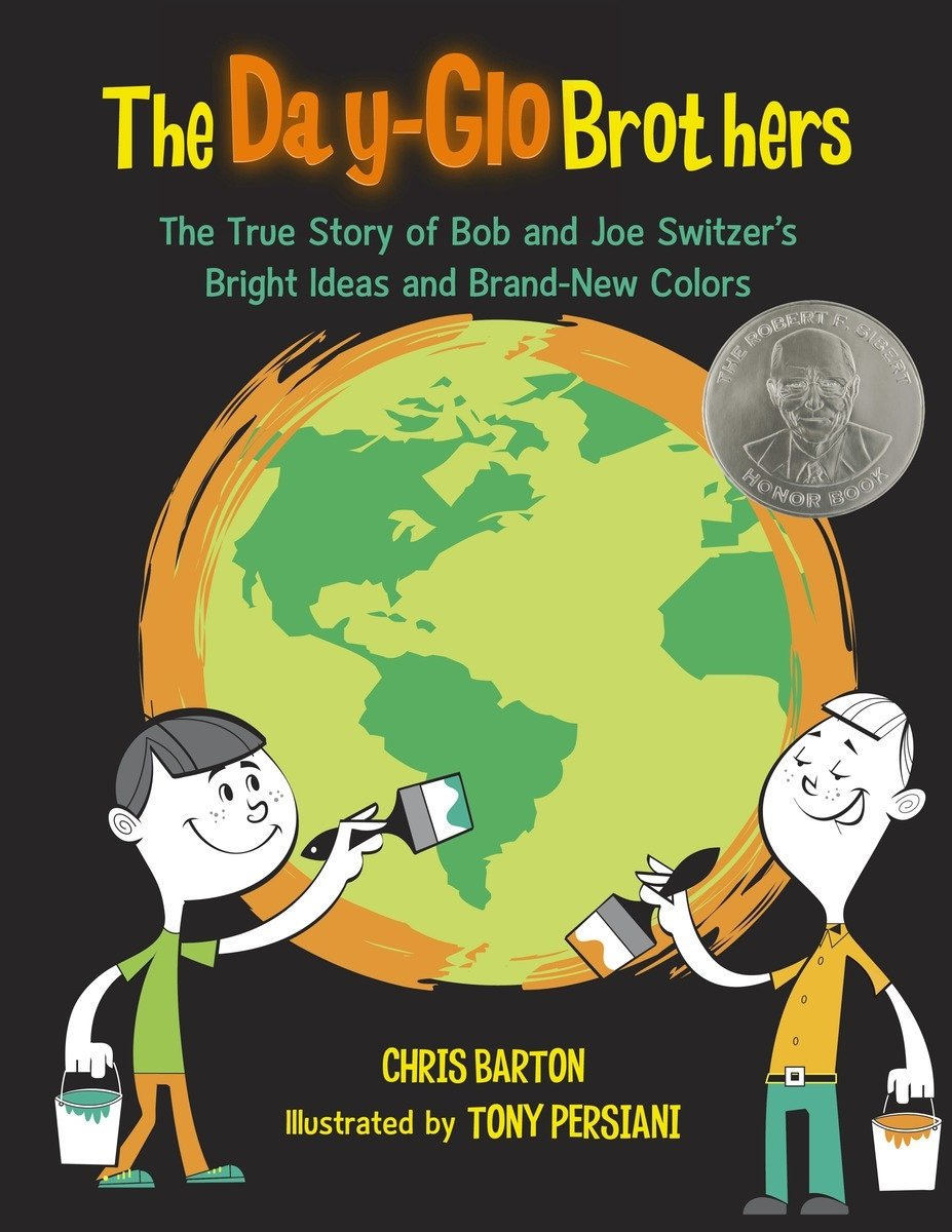 The Day-Glo Brothers: The True Story of Bob and Joe Switzer's Bright Ideas and Brand-New Colors by Barton, Chris/ Persiani, Tony (ILT) (Image #2)