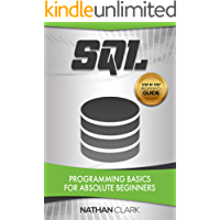 SQL: Programming Basics for Absolute Beginners