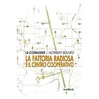 La fattoria radiosa e il centro cooperativo
