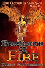 Redemption of Fire: Fire Clothed in Skin Saga, Book II Kindle Edition