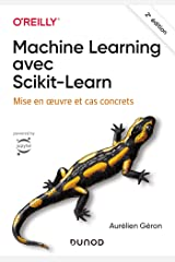 Machine Learning avec Scikit-Learn - 2e éd. - Mise en oeuvre et cas concrets: Mise en oeuvre et cas concrets (Hors Collection) (French Edition) Paperback