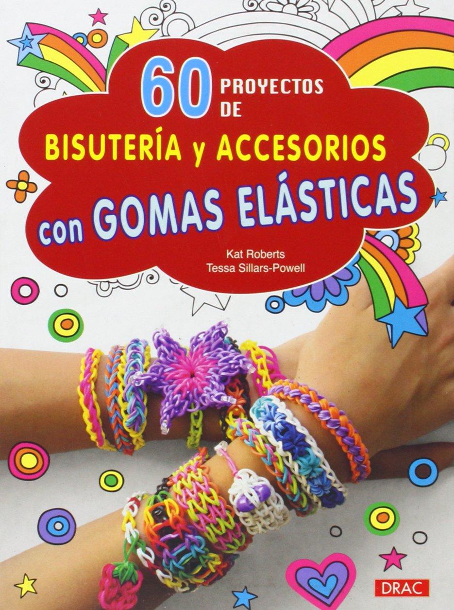 60 proyectos de bisutería y accesorios con gomas elásticas (Spanish) Paperback – 2014