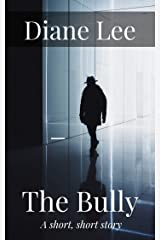The Bully: A Short, Short Story (Kindle Singles) Kindle Edition