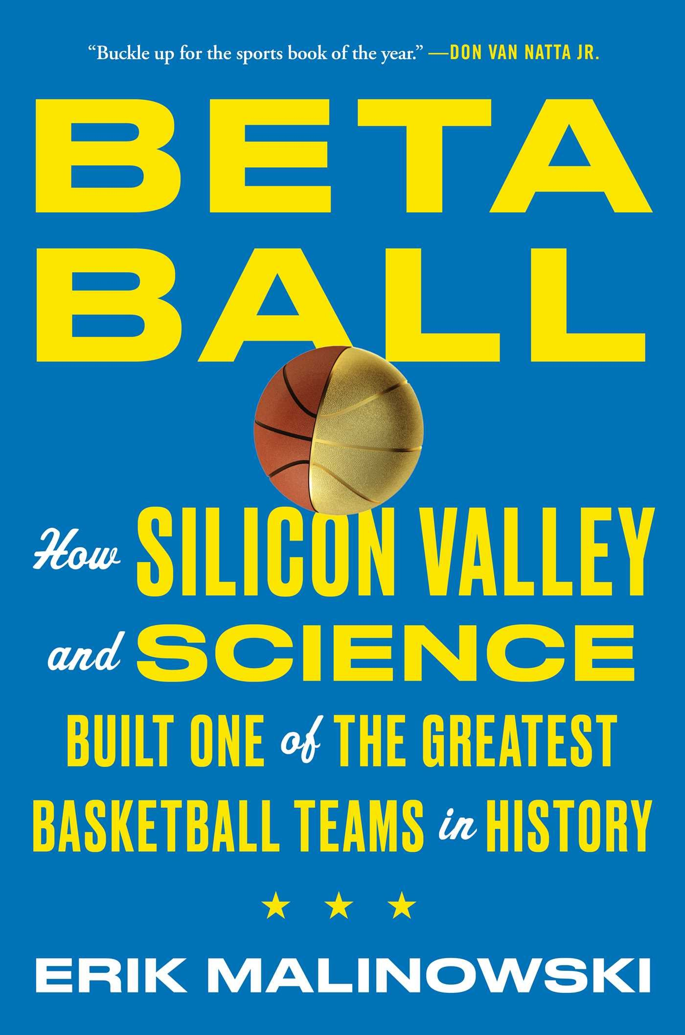 Betaball: How Silicon Valley and Science Built One of the Greatest ...