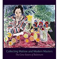Collecting Matisse and Modern Masters: The Cone Sisters of Baltimore