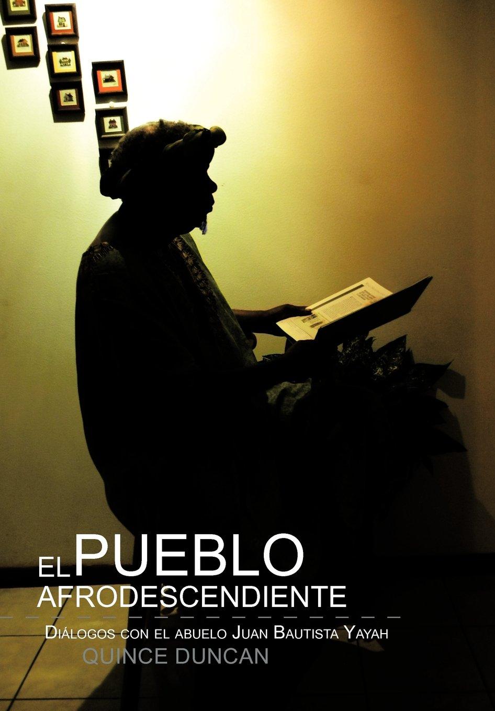 El Pueblo Afrodescendiente: Di Logos Con El Abuelo Juan Bautista Yayah (Spanish Edition) pdf epub