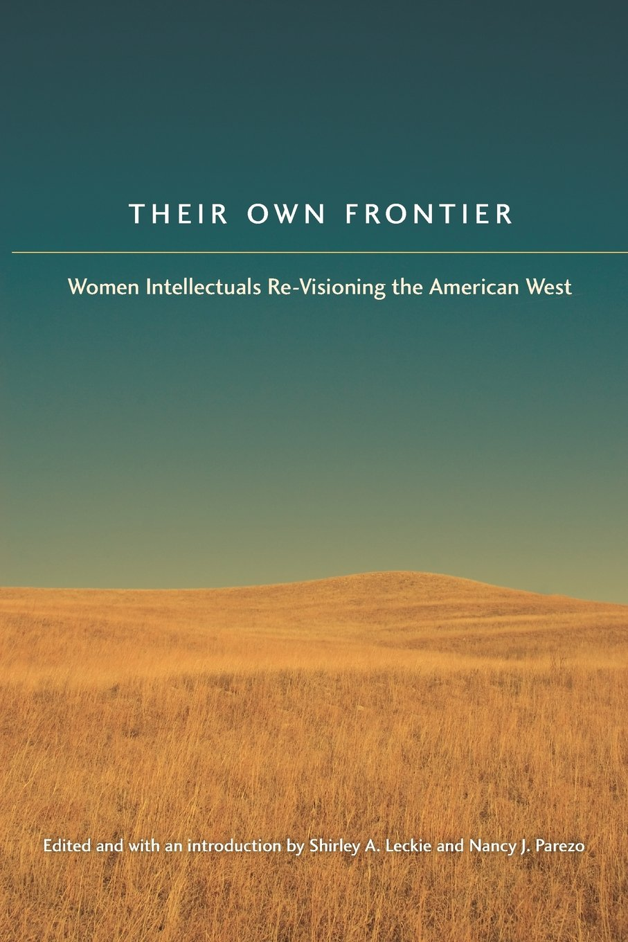 Their Own Frontier: Women Intellectuals Re-Visioning the American West (Women in the West) PDF