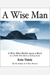 A Wise Man: By a FOOL Who Built on Sinking Sand (English Edition) eBook Kindle