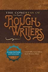 The Congress of Rough Writers: Flash Fiction Anthology Vol. 1 (1) Paperback