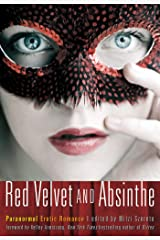 Red Velvet and Absinthe: Paranormal Erotic Romance Kindle Edition