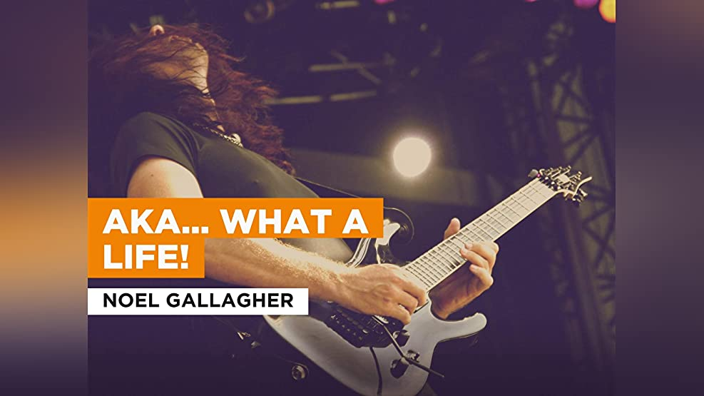 AKA... What a Life! in the Style of Noel Gallagher