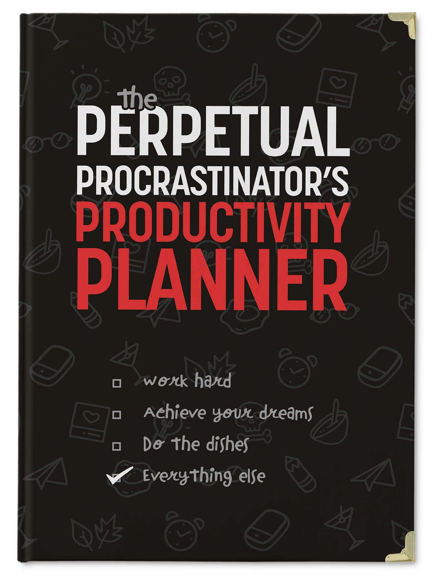 The Perpetual Procrastinator's Productivity Planner : A hilarious diary with 365 ways of wasting time!