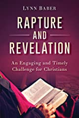 Rapture and Revelation: An Engaging and Timely Challenge for Christians Paperback