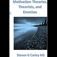 Motivation Theories, Theorists, and Emotion (English Edition)