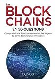 Les blockchains en 50 questions : Comprendre le fonctionnement et les enjeux de cette technologie