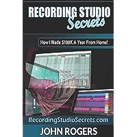 Recording Studio Secrets: How To Make Big Money
