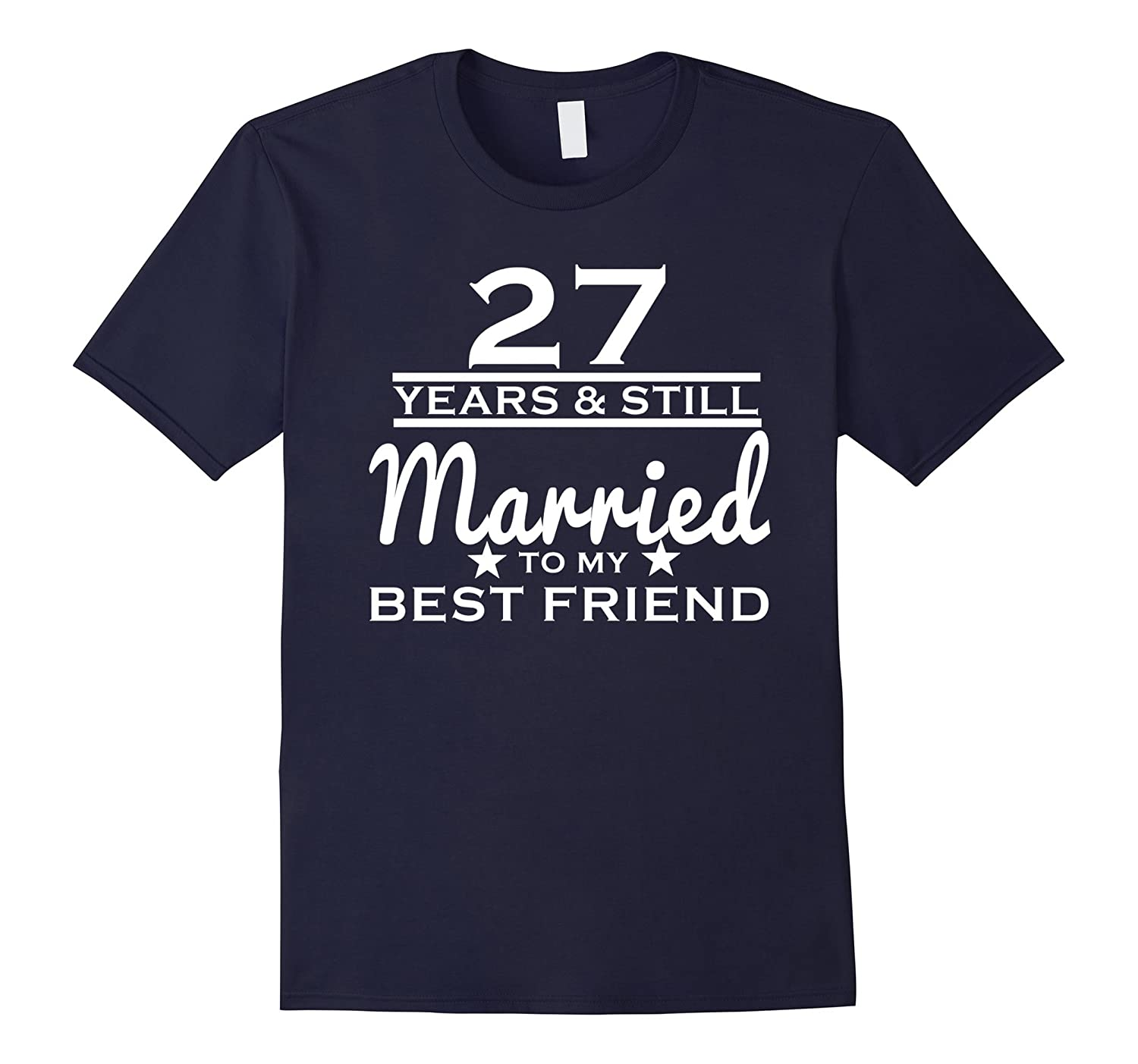 27 Years Still Married to my Best Friend - 27th Wedding Gift-TH