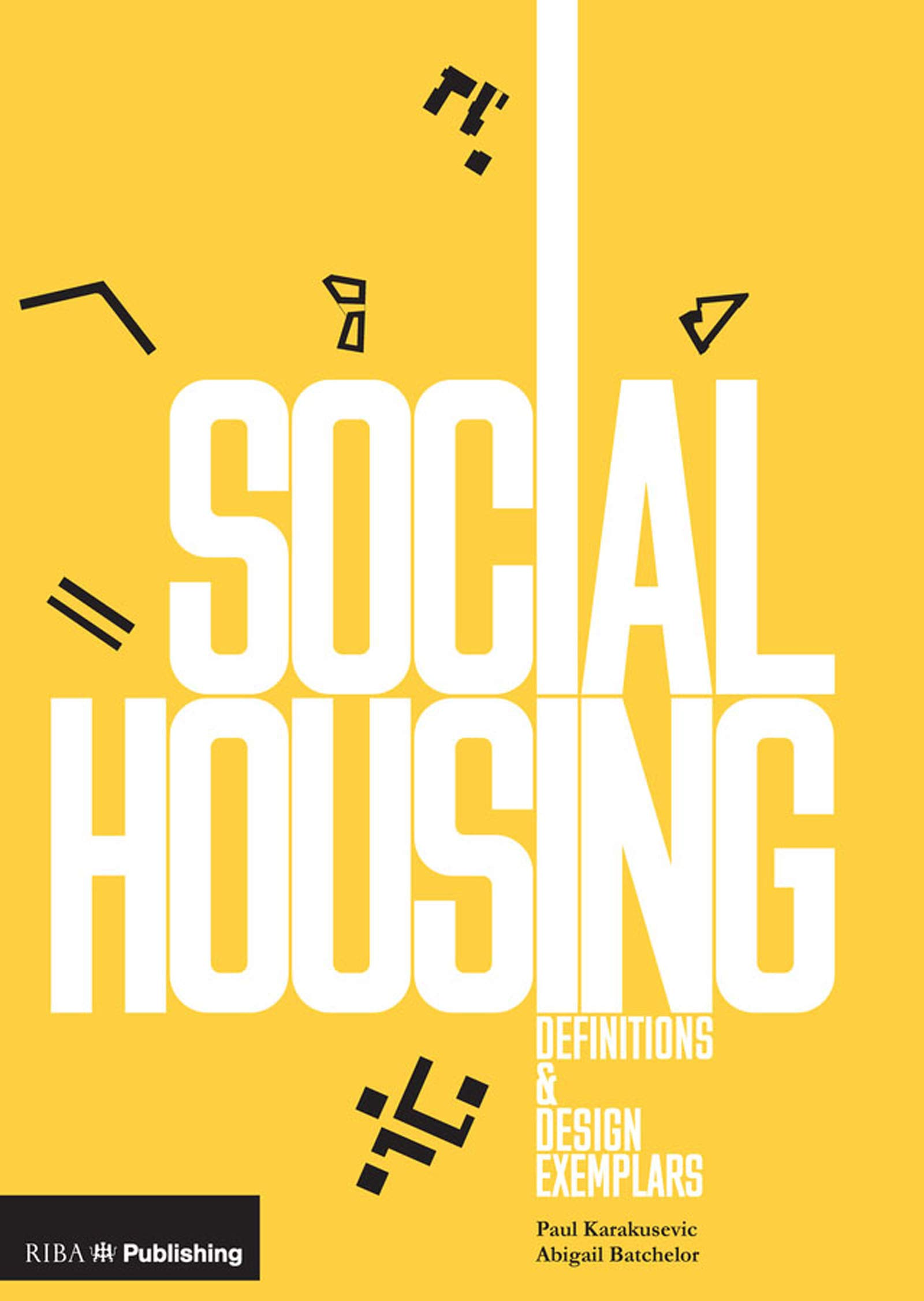 Social Housing Definitions And Design Exemplars Kindle Edition By Karakusevic Paul Batchelor Abigail Arts Photography Kindle Ebooks Amazon Com
